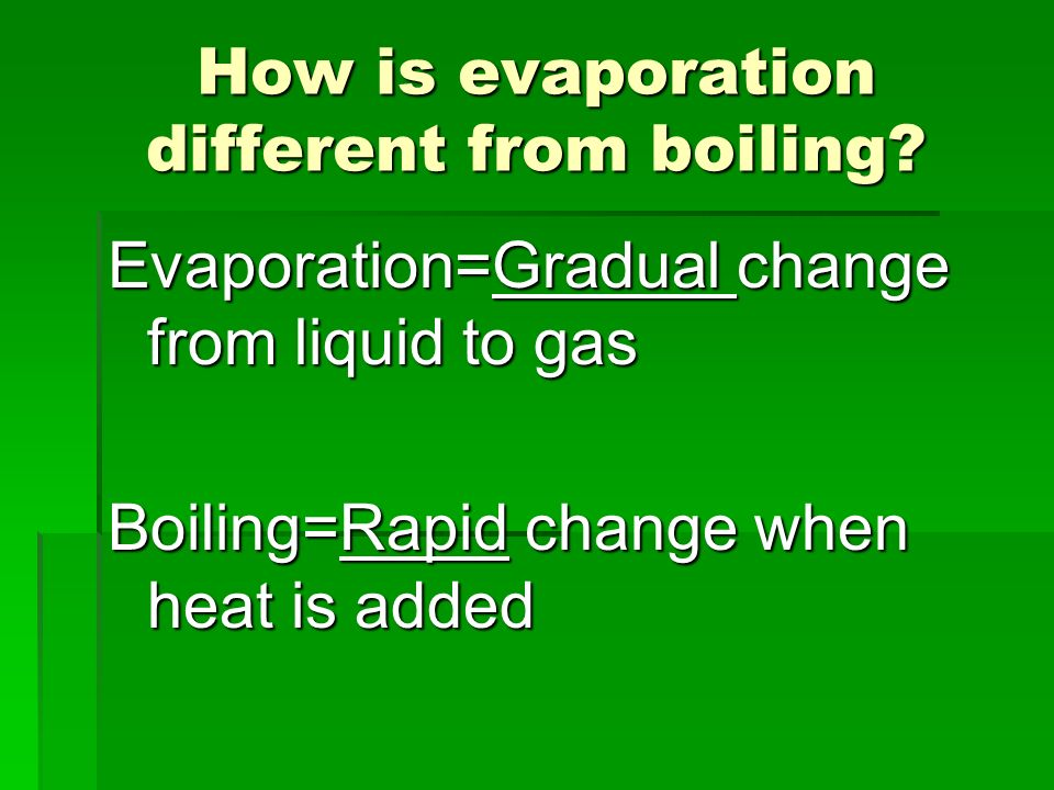 How is evaporation different from boiling
