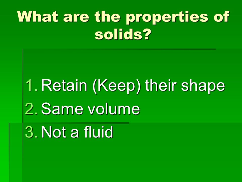 What are the properties of solids