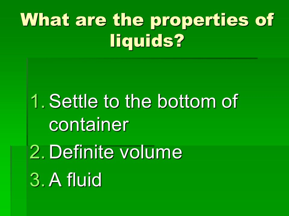 What are the properties of liquids