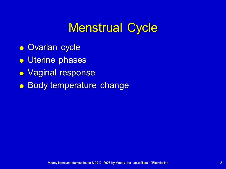 Menstrual Cycle Ovarian cycle Uterine phases Vaginal response