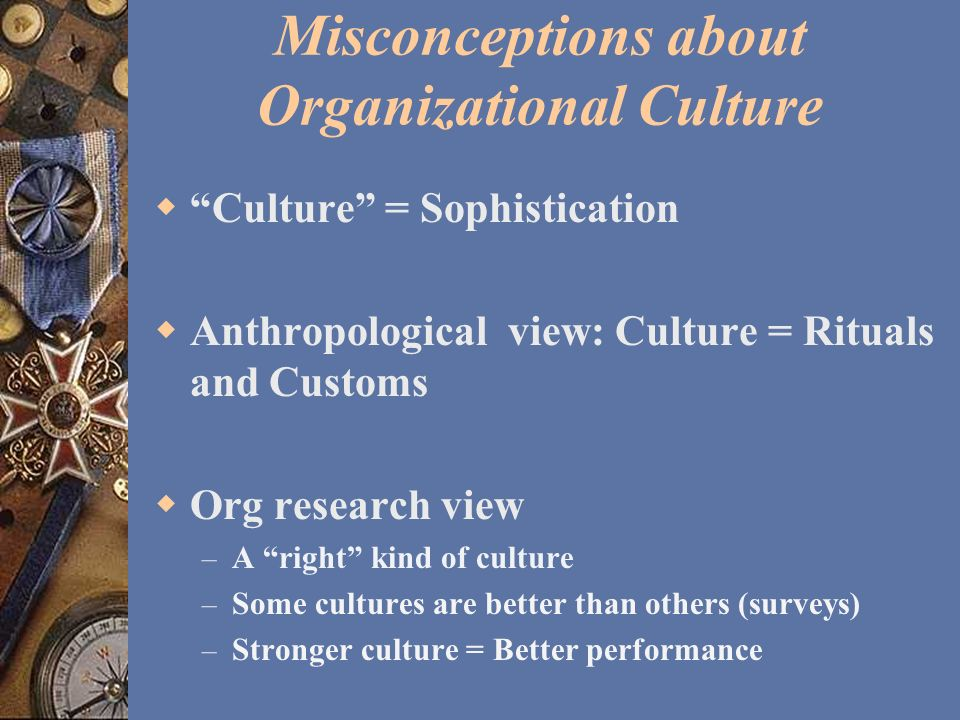 Misconceptions about Organizational Culture
