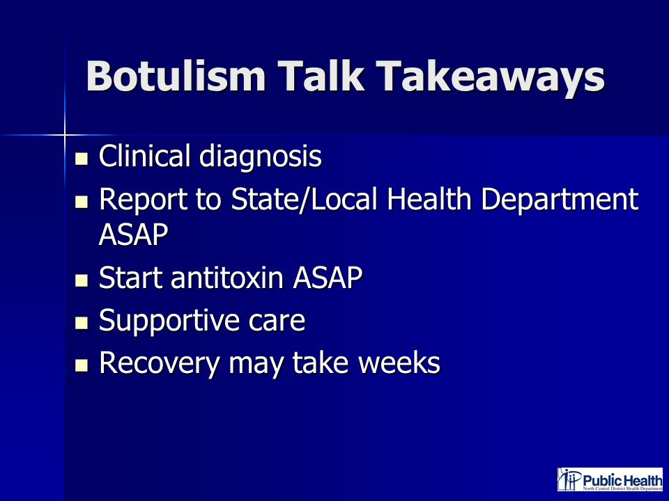 Botulism Talk Takeaways