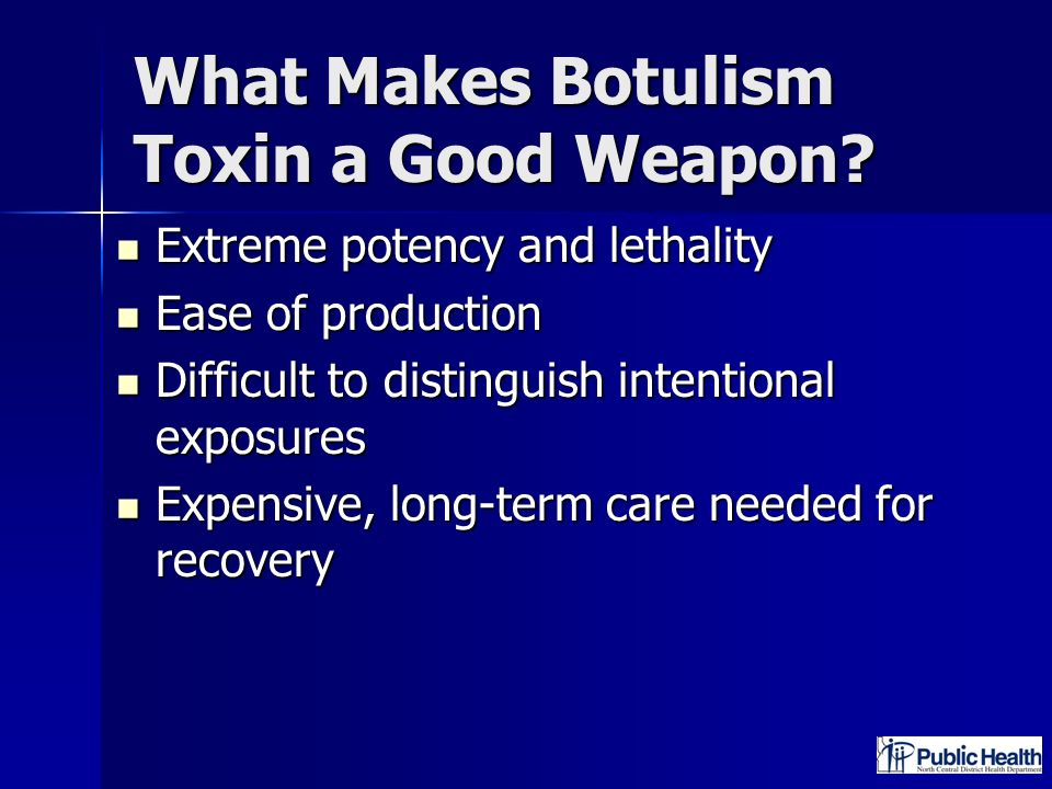 What Makes Botulism Toxin a Good Weapon
