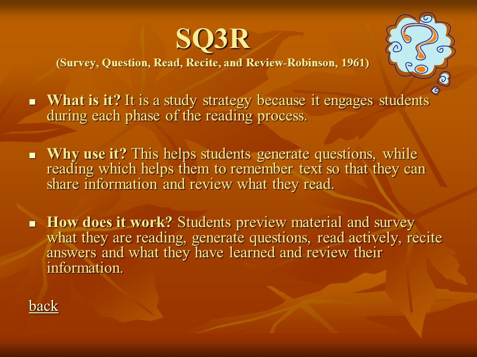 SQ3R (Survey, Question, Read, Recite, and Review-Robinson, 1961)