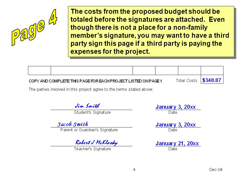 The costs from the proposed budget should be totaled before the signatures are attached. Even though there is not a place for a non-family member's signature, you may want to have a third party sign this page if a third party is paying the expenses for the project.