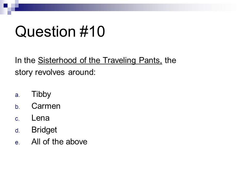 Question #10 In the Sisterhood of the Traveling Pants, the