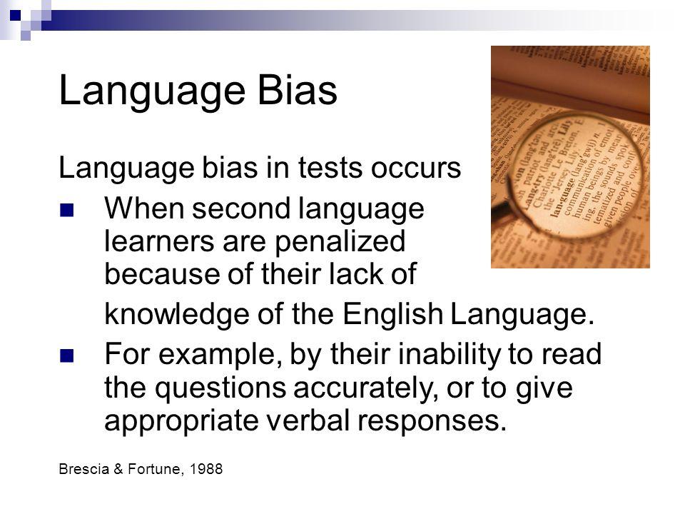 Language Bias Language bias in tests occurs