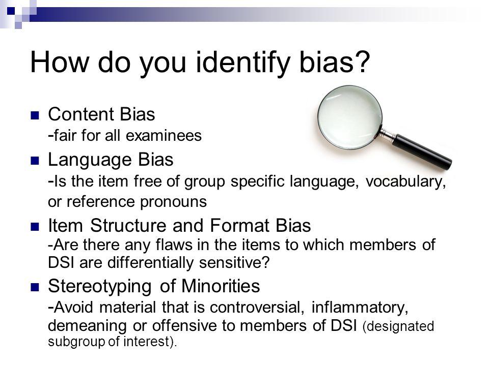 How do you identify bias