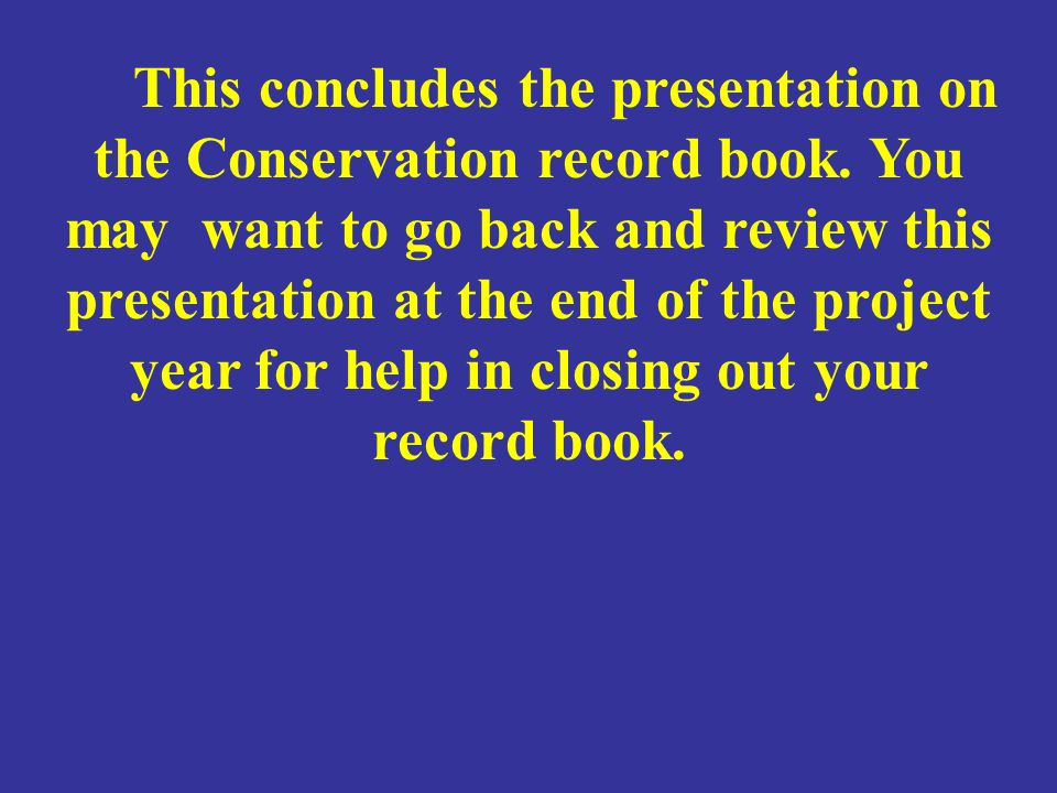 This concludes the presentation on the Conservation record book