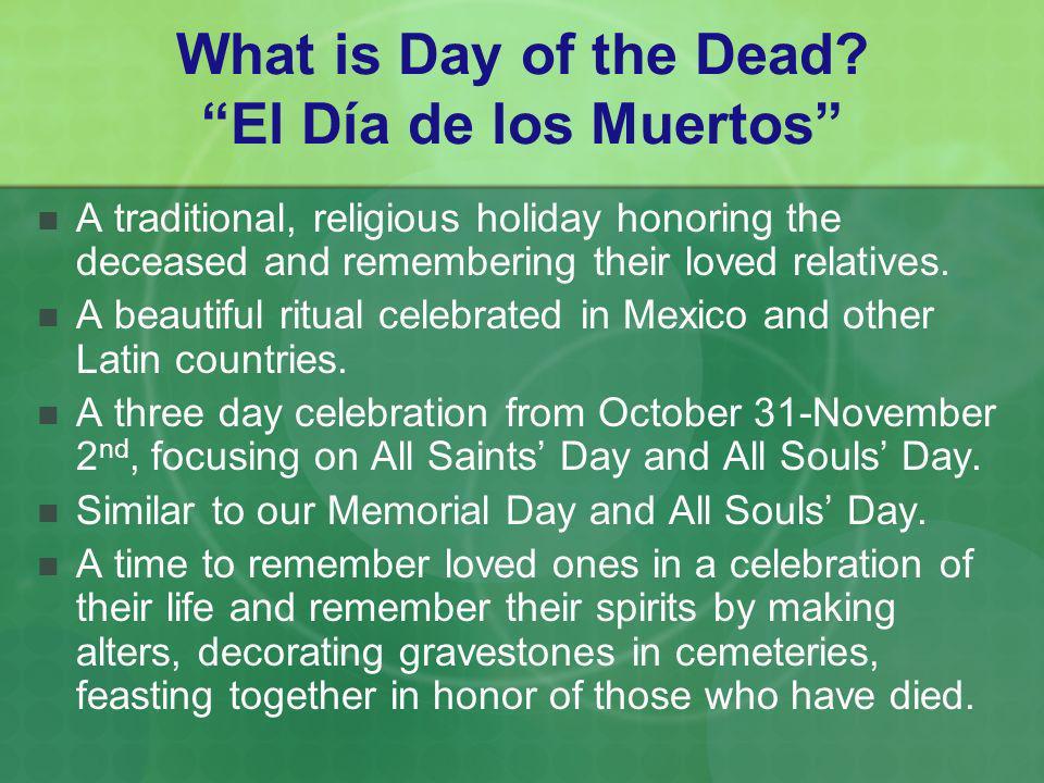 What is Day of the Dead El Día de los Muertos