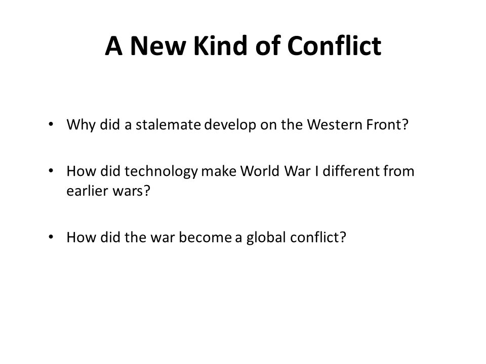 why did stalemate develop on the Students are then asked to focus upon stalemate in the context of the first world war with a range of sources utilised to identify the scale of stalemate (over the period 1914-18), and why this occurred the emphasis is on identifying a range of reasons to explain the stalemate, and for some students to further develop the.