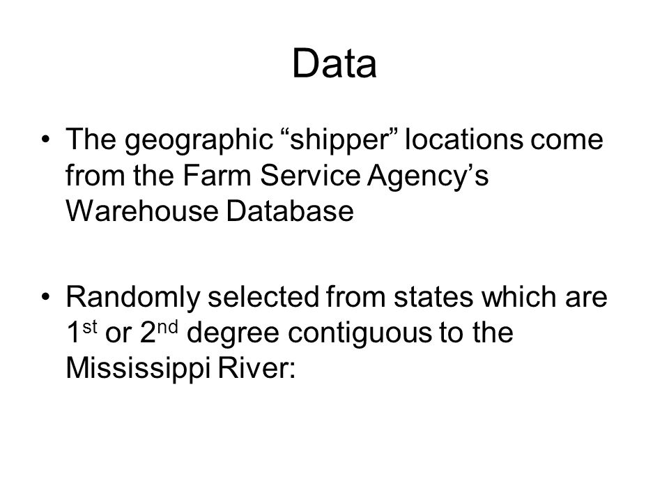 Data The geographic shipper locations come from the Farm Service Agency's Warehouse Database.