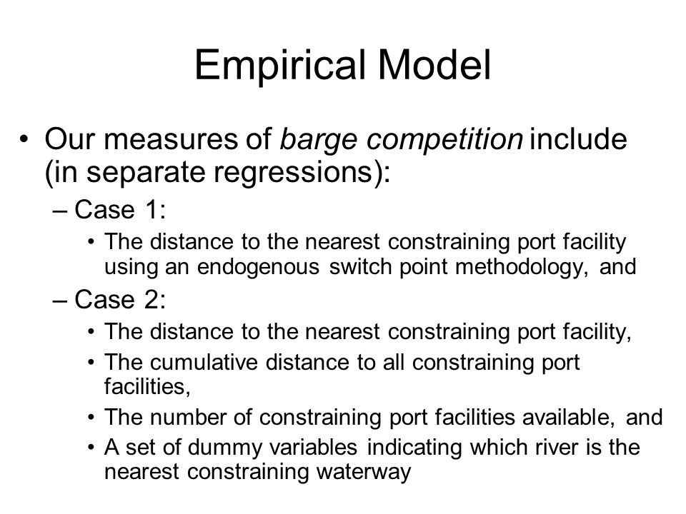 Empirical Model Our measures of barge competition include (in separate regressions): Case 1: