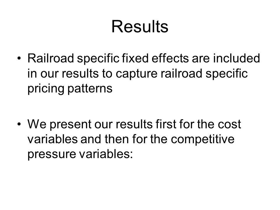 Results Railroad specific fixed effects are included in our results to capture railroad specific pricing patterns.