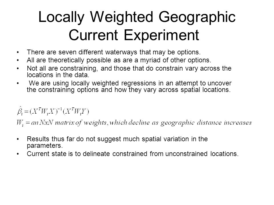Locally Weighted Geographic Current Experiment