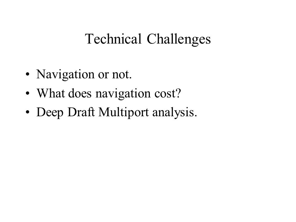 Technical Challenges Navigation or not. What does navigation cost