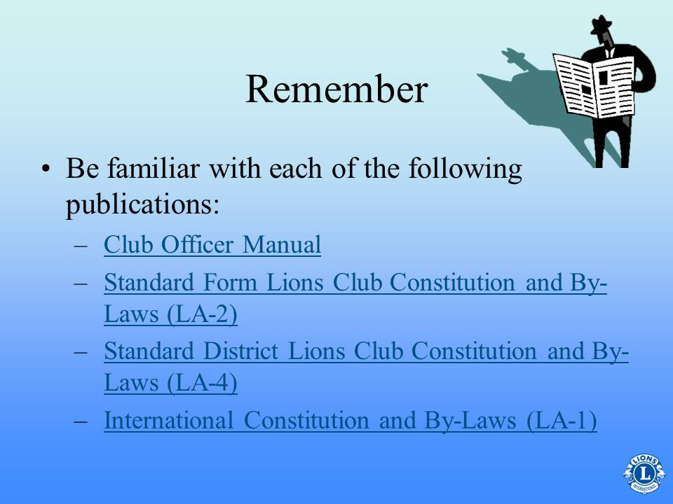 Remember Be familiar with each of the following publications: