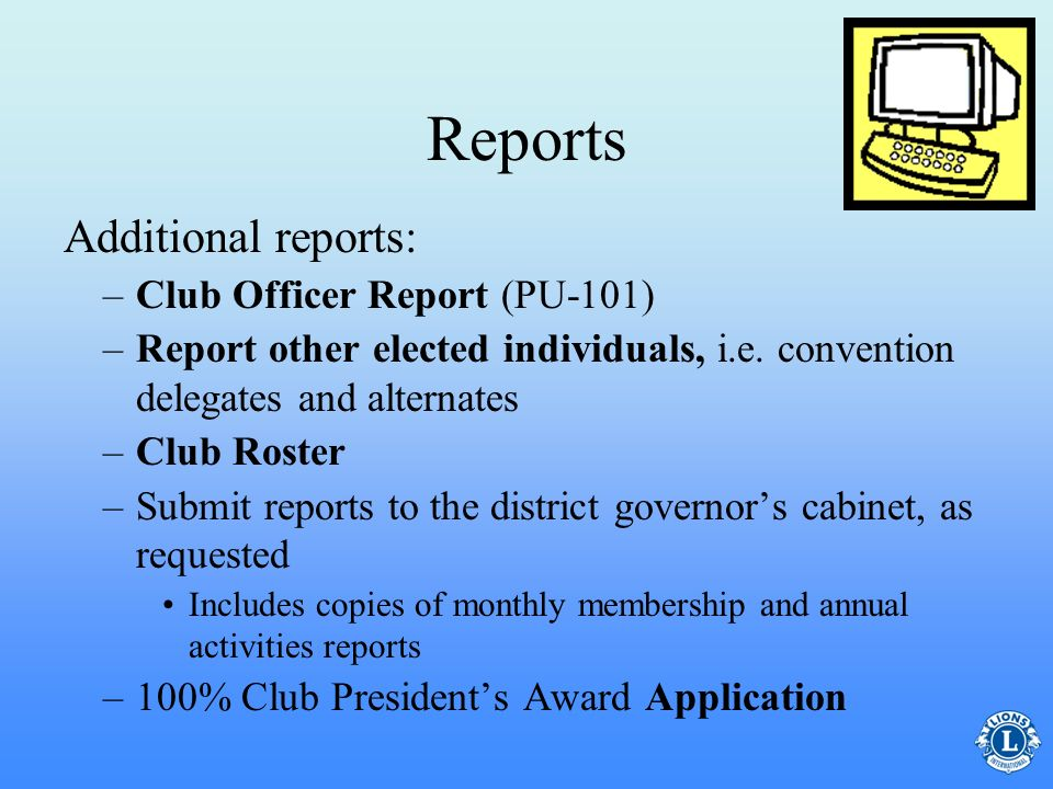 Reports Additional reports: Club Officer Report (PU-101)