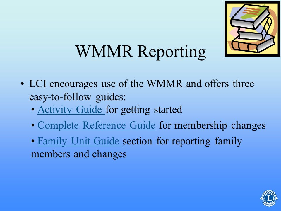 WMMR Reporting LCI encourages use of the WMMR and offers three easy-to-follow guides: • Activity Guide for getting started.