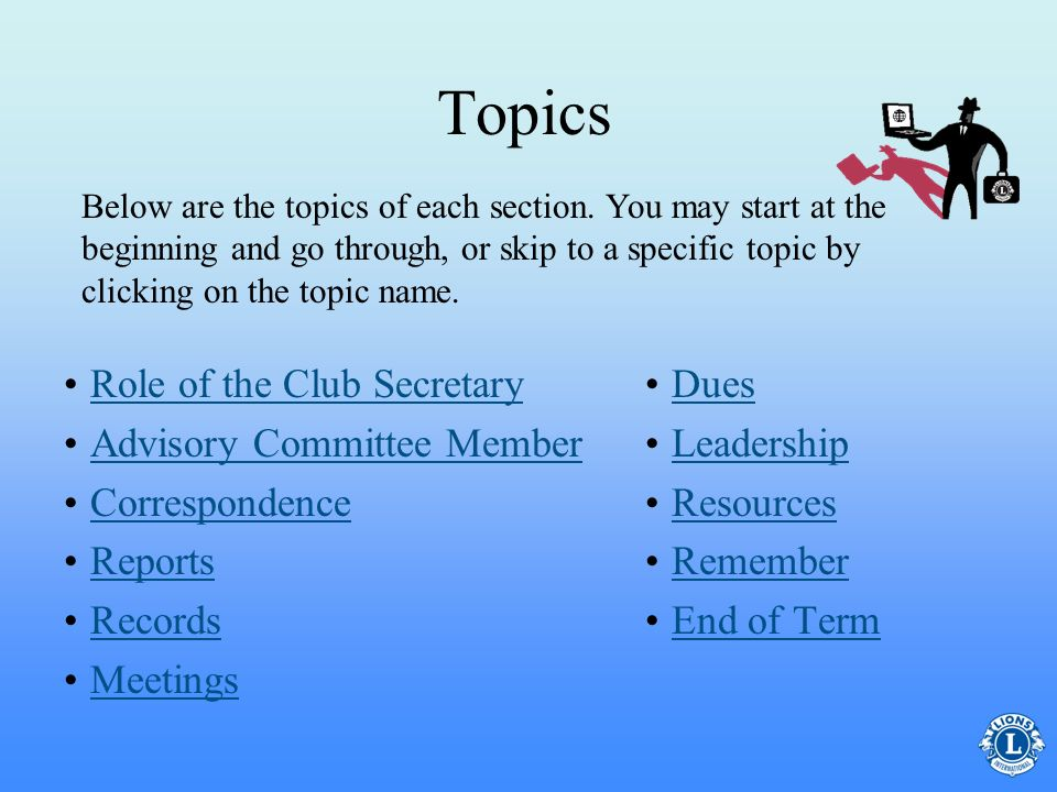 Topics Role of the Club Secretary Advisory Committee Member