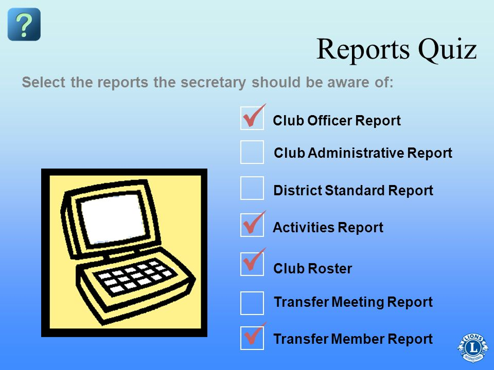 Reports Quiz Select the reports the secretary should be aware of: