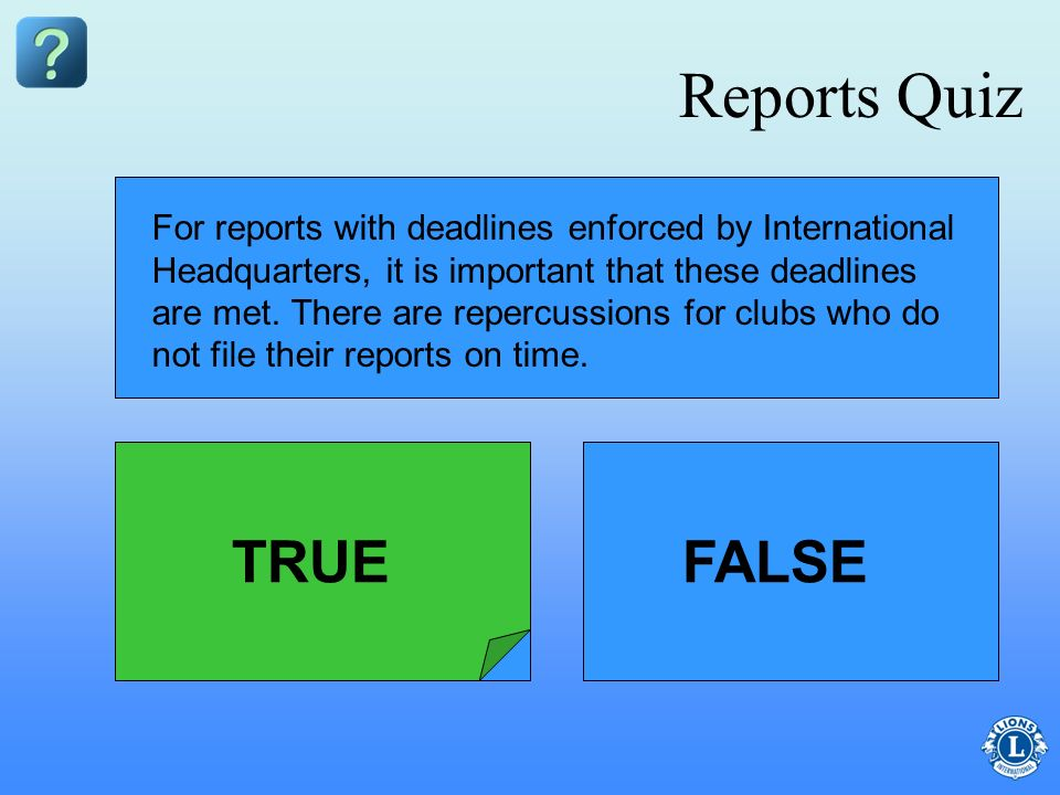 Reports Quiz TRUE FALSE