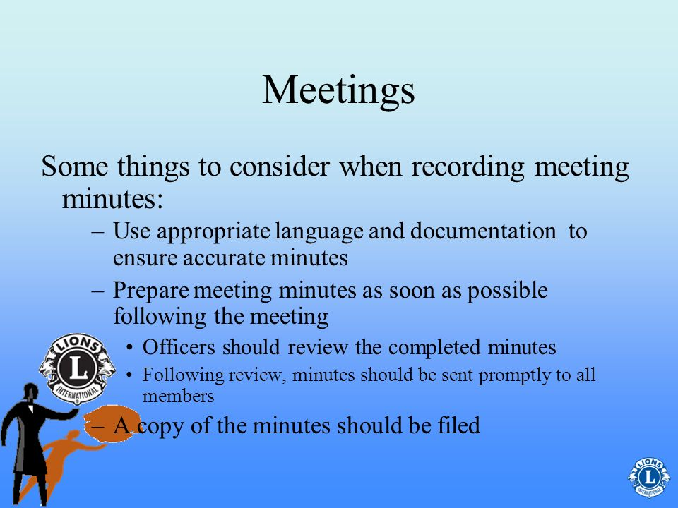 Meetings Some things to consider when recording meeting minutes: