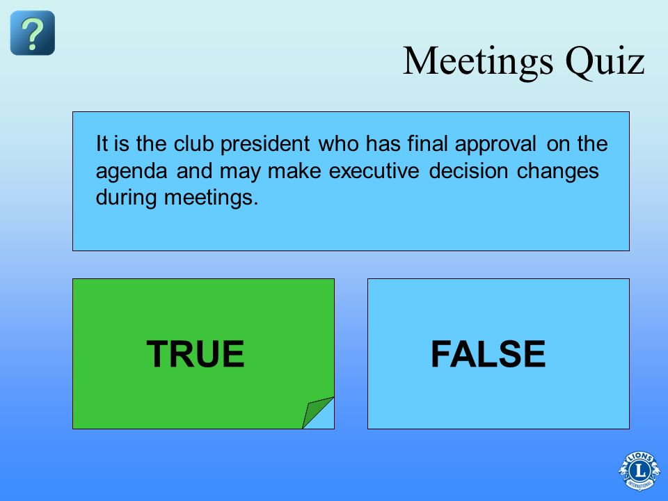 Meetings Quiz TRUE FALSE