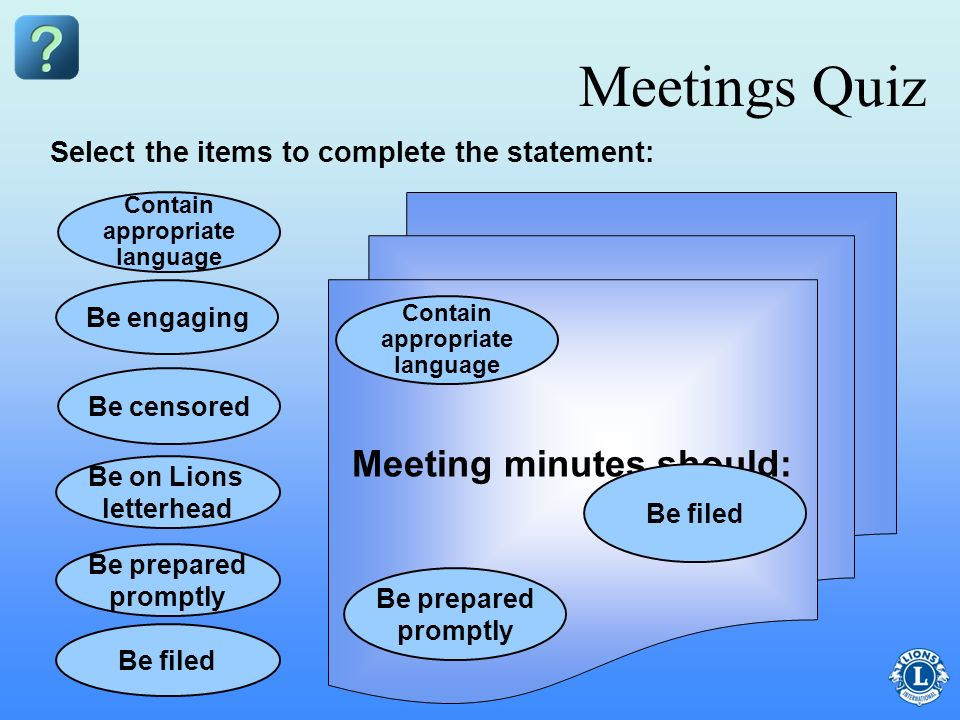 Meeting minutes should: