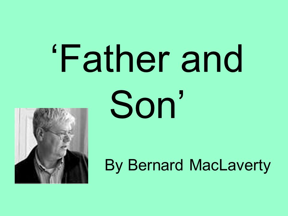 father and son bernard maclaverty