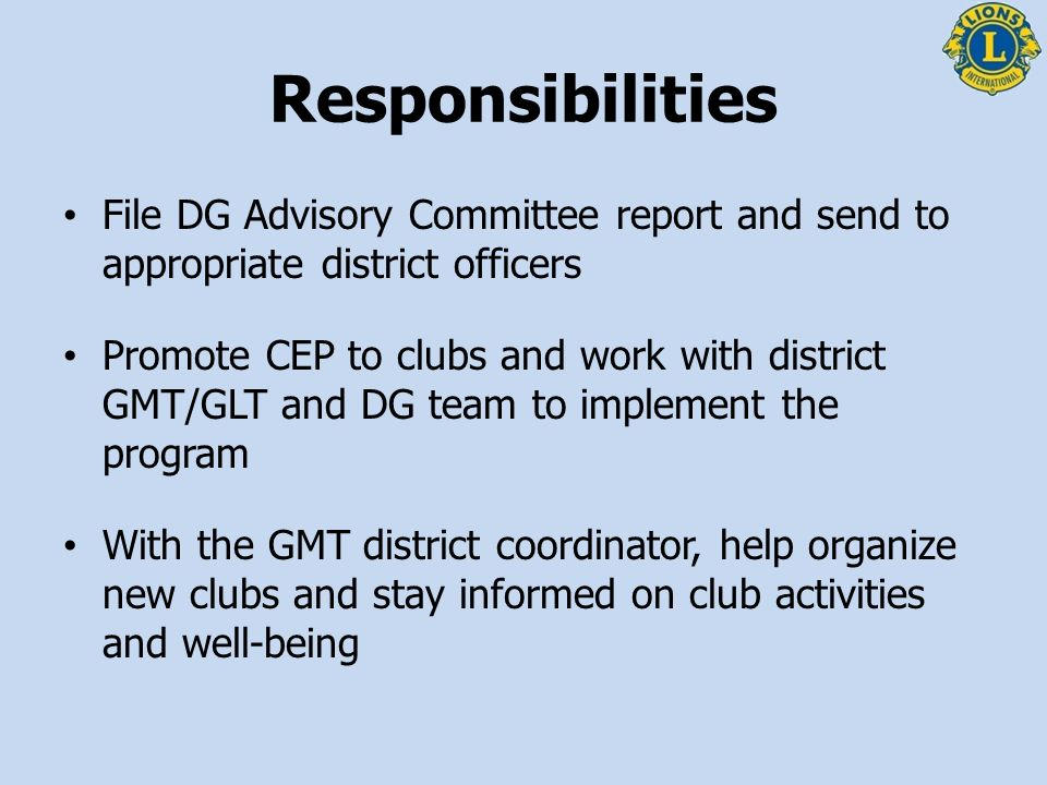 Responsibilities File DG Advisory Committee report and send to appropriate district officers.