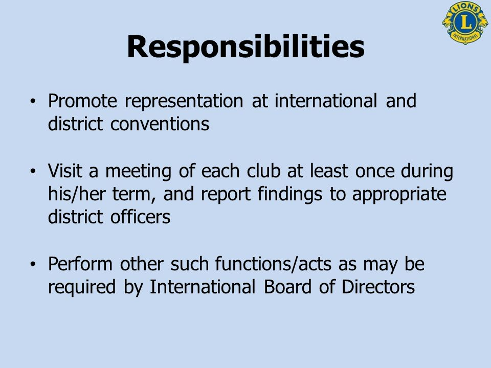 Responsibilities Promote representation at international and district conventions.