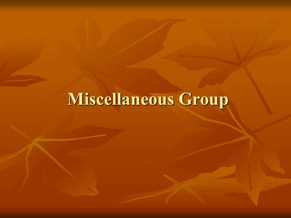 Miscellaneous Group