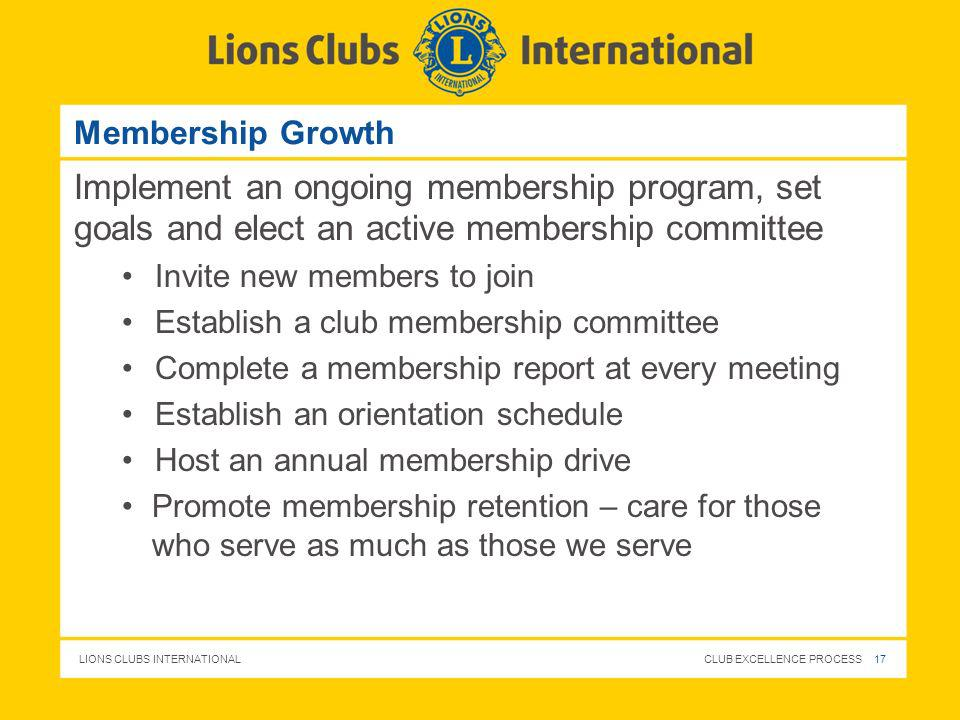 Membership Growth Implement an ongoing membership program, set goals and elect an active membership committee.