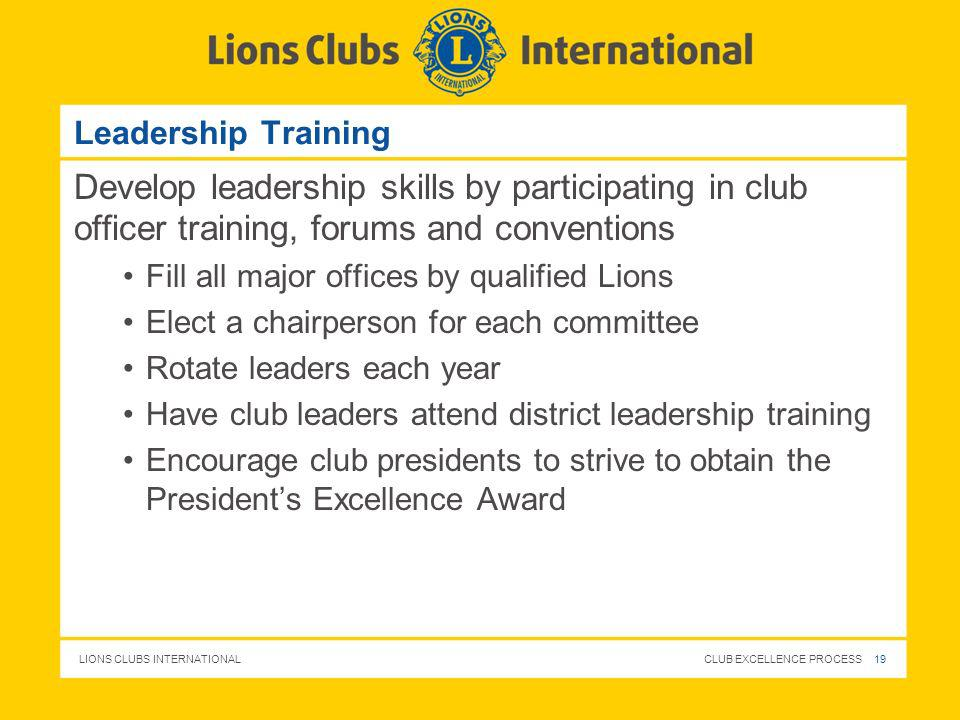 Leadership Training Develop leadership skills by participating in club officer training, forums and conventions.