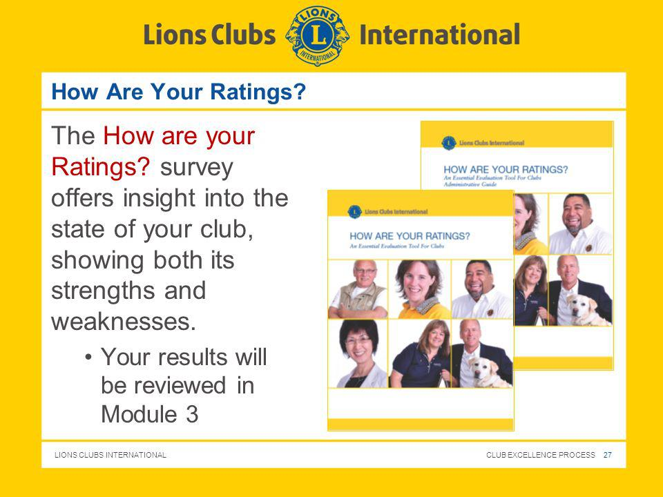 How Are Your Ratings The How are your Ratings survey offers insight into the state of your club, showing both its strengths and weaknesses.