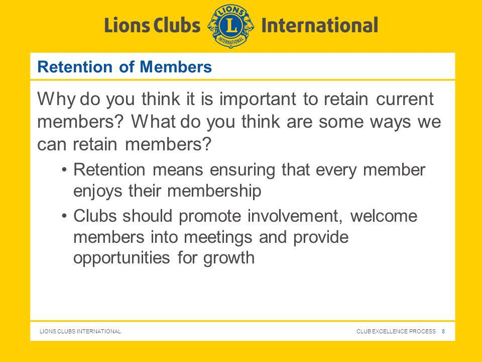 Retention of Members Why do you think it is important to retain current members What do you think are some ways we can retain members