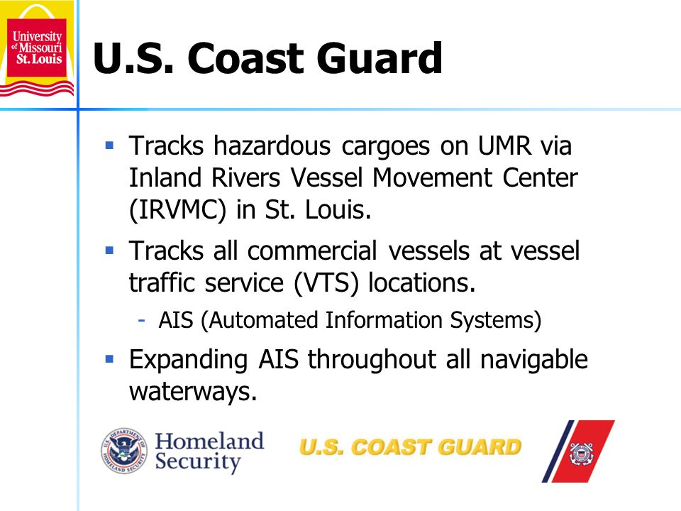 U.S. Coast Guard Tracks hazardous cargoes on UMR via Inland Rivers Vessel Movement Center (IRVMC) in St. Louis.