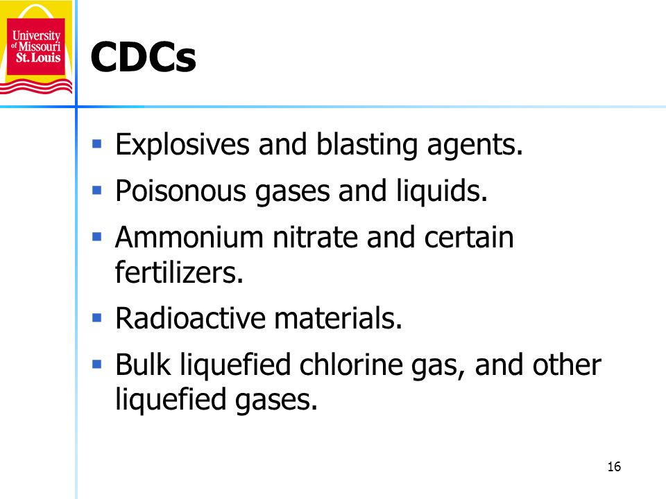 CDCs Explosives and blasting agents. Poisonous gases and liquids.