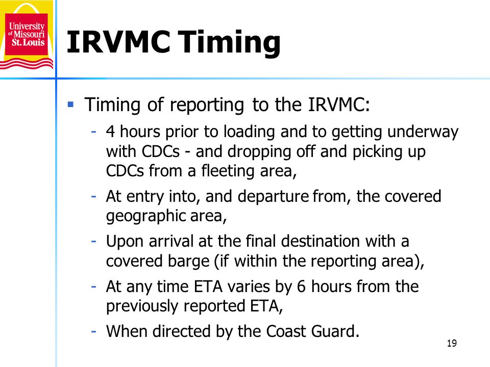 IRVMC Timing Timing of reporting to the IRVMC: