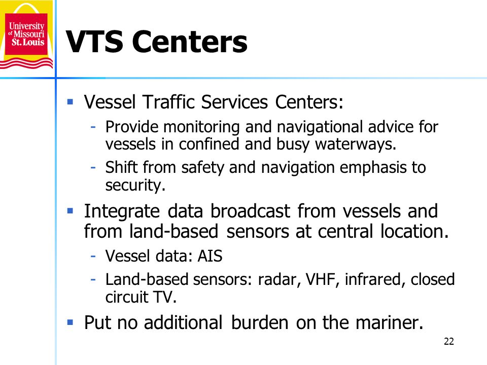 VTS Centers Vessel Traffic Services Centers: