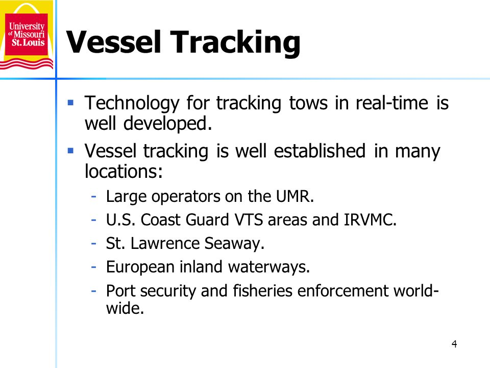 Vessel Tracking Technology for tracking tows in real-time is well developed. Vessel tracking is well established in many locations: