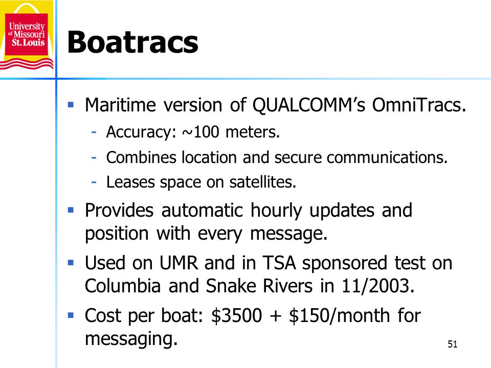 Boatracs Maritime version of QUALCOMM's OmniTracs.