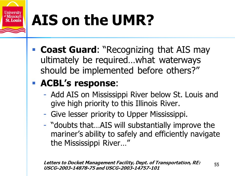 AIS on the UMR Coast Guard: Recognizing that AIS may ultimately be required…what waterways should be implemented before others