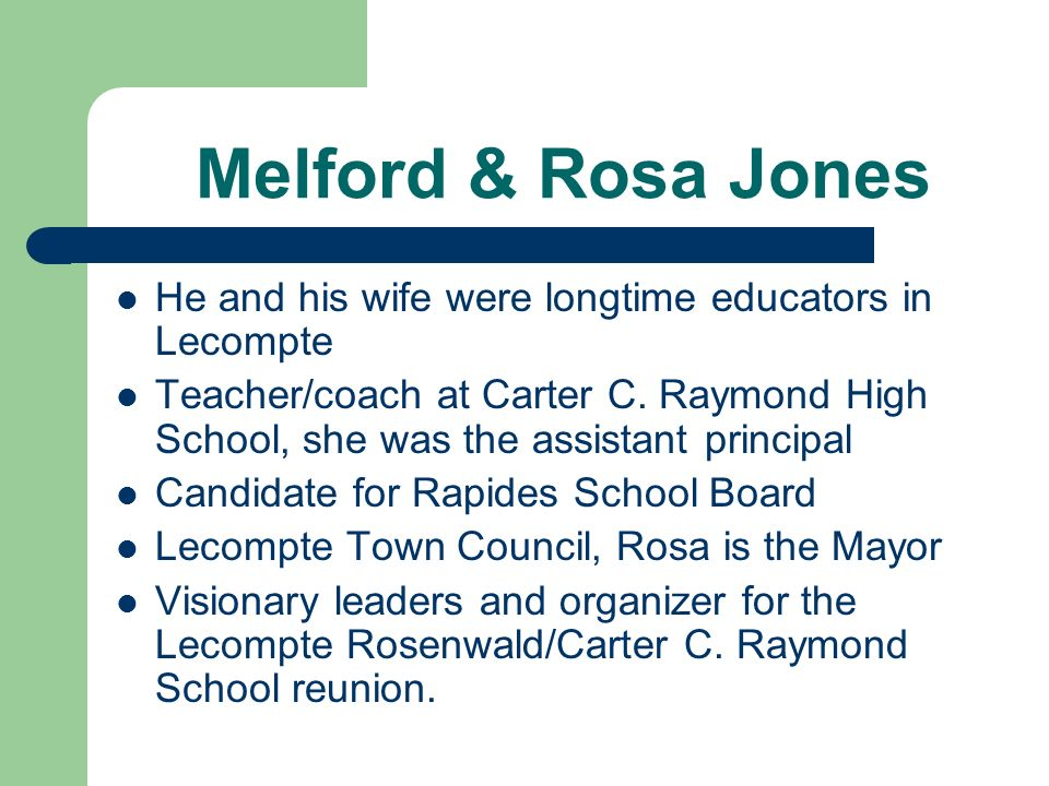 Melford & Rosa Jones He and his wife were longtime educators in Lecompte.