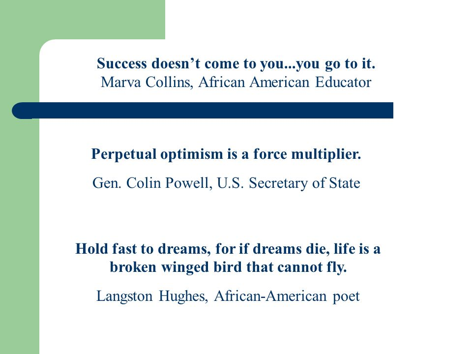 Success doesn't come to you...you go to it.