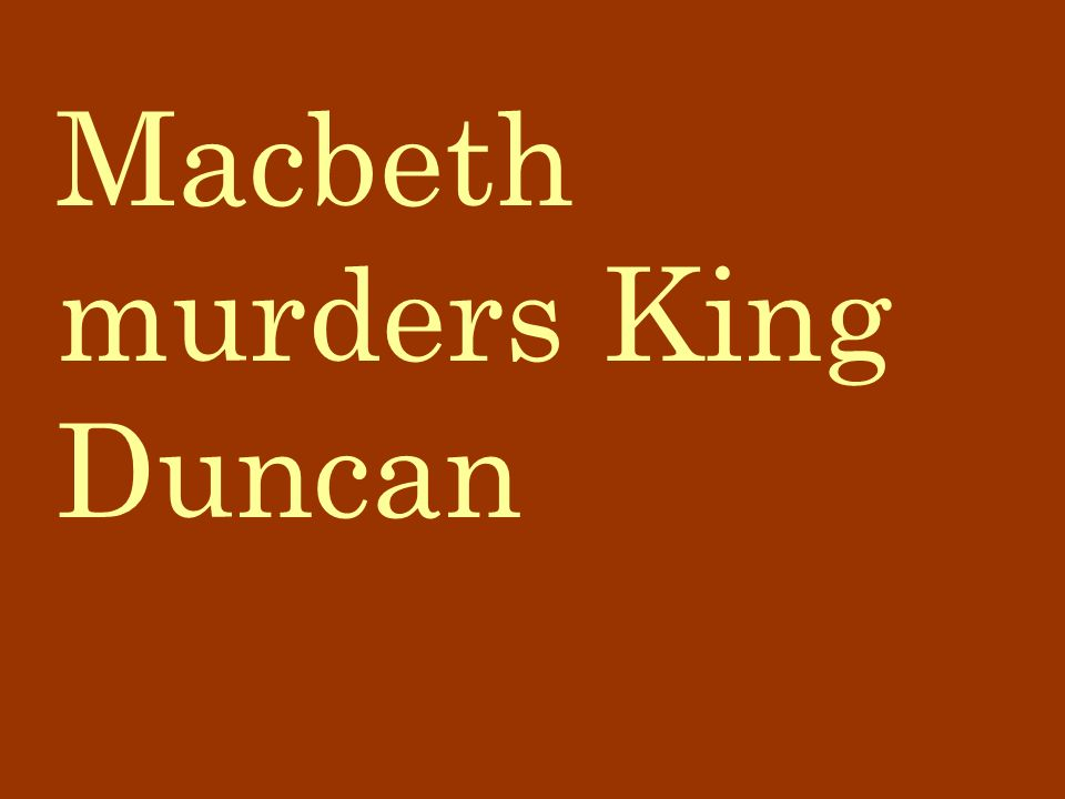 Macbeth murders King Duncan