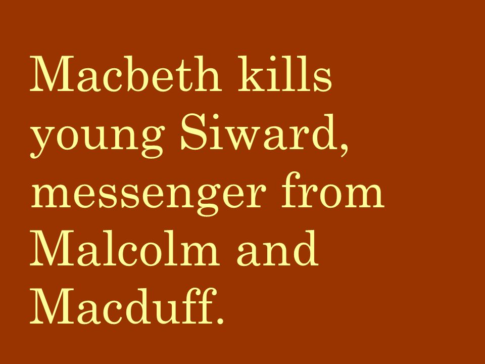 Macbeth kills young Siward, messenger from Malcolm and Macduff.