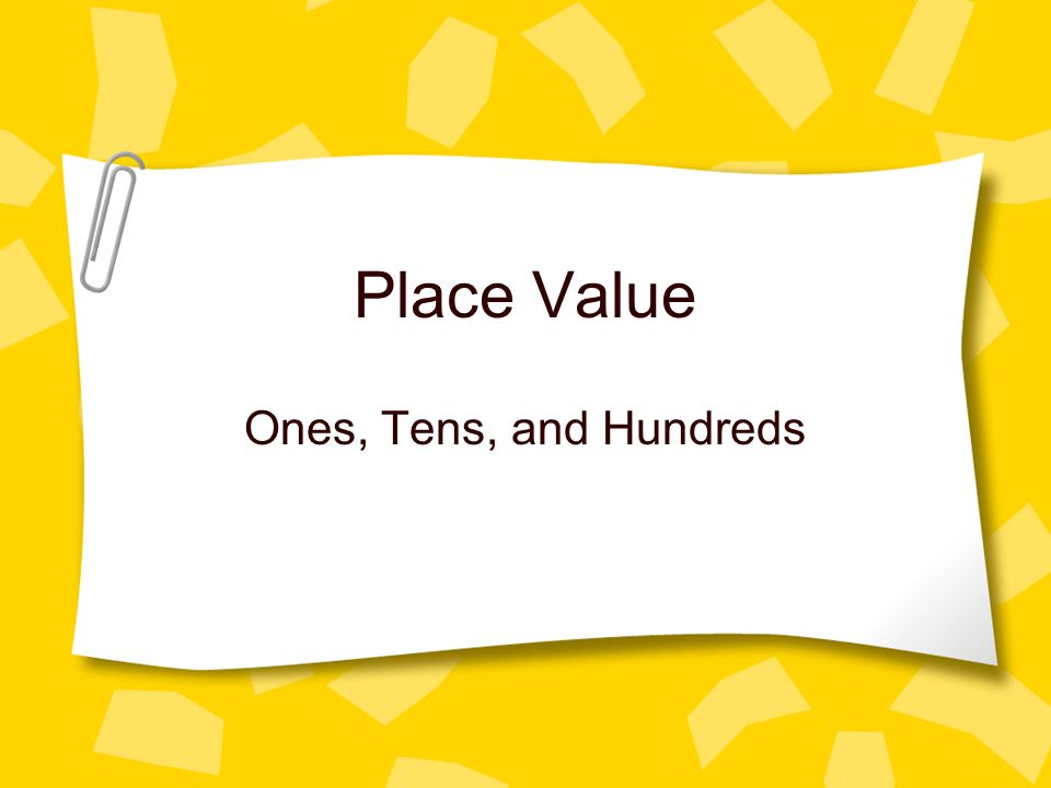 Place Value Ones, Tens, and Hundreds