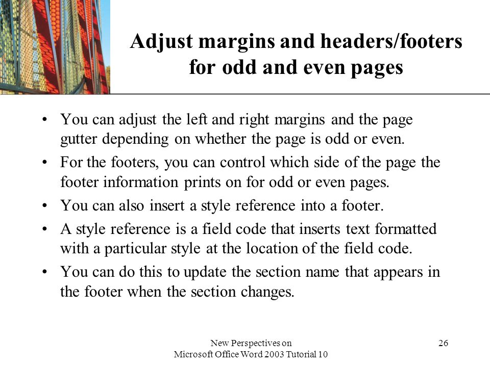 Adjust margins and headers/footers for odd and even pages